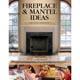 Fireplace & Mantel Ideas Book
