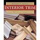 Interior Trim - Make, Install and Finish Book